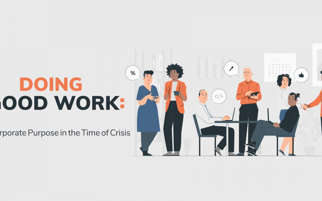 Doing Good Work: Company Purpose in the Time of Crisis
