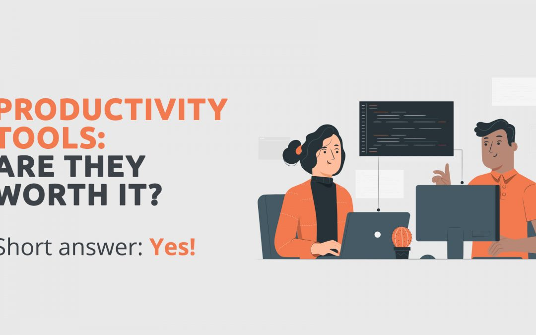 Productivity Tools, Are They Worth It? Short Answer: Yes!