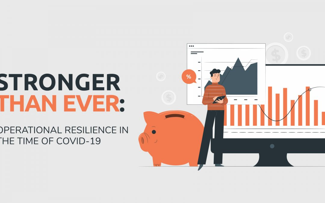 Stronger than Ever: Operational Resilience in the Time of COVID-19