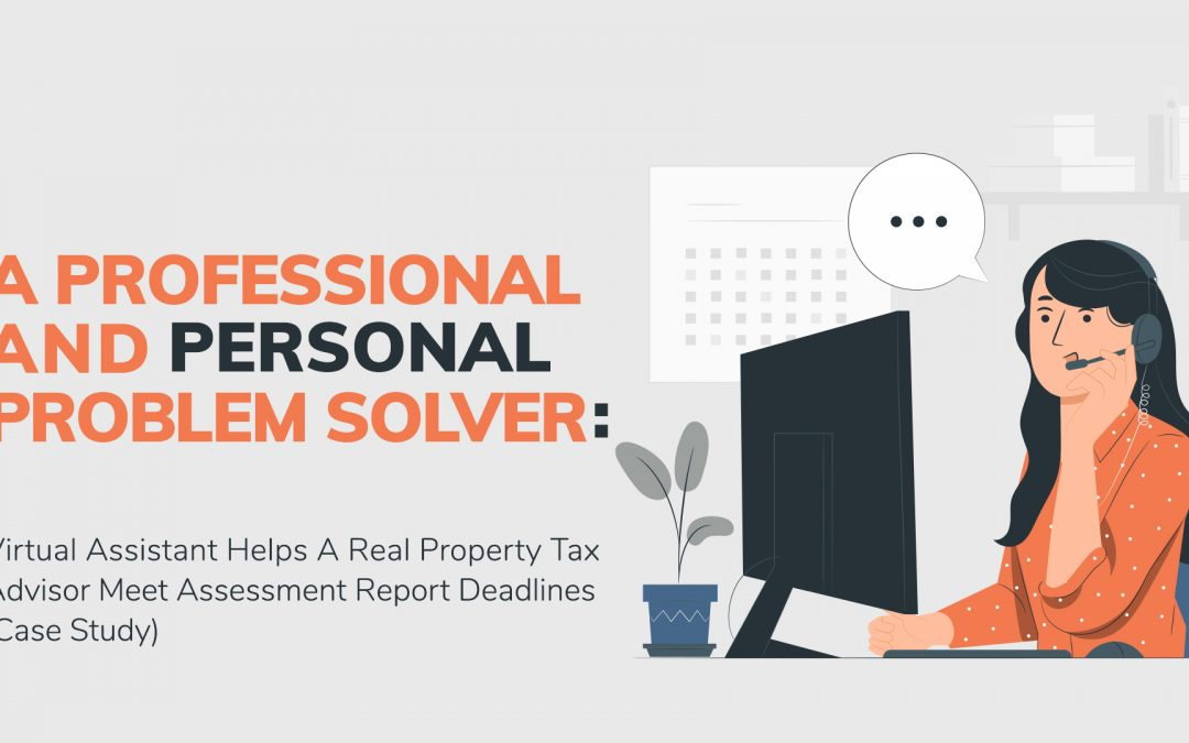 A Personal, Professional Problem Solver: Virtual Assistant Helps A Real Property Tax Advisor Meet Assessment Report Deadlines